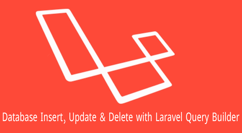 Insert, Update and Delete with Laravel Query Builder
