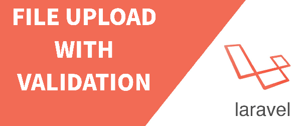 Laravel File Upload With Validation