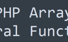PHP Arrays পর্ব-২ : PHP Array General Functions
